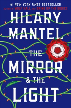 The mirror & the light by Mantel, Hilary