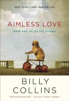 Aimless love : new and selected poems by Collins, Billy