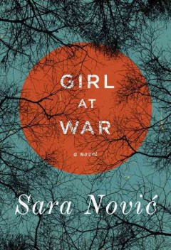 Girl at war : a novel by Nović, Sara