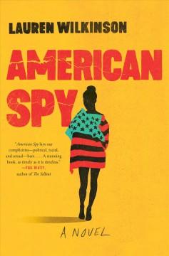 American spy : a novel by Wilkinson, Lauren