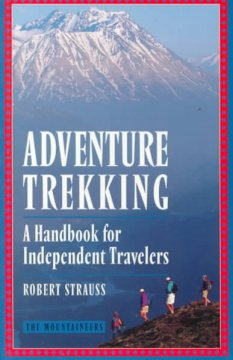 Adventure trekking : a handbook for independent travelers by Strauss, Robert.