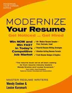 Modernize your resume : get noticed...get hired by Enelow, Wendy S.
