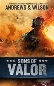 Sons of valor by Andrews, Brian