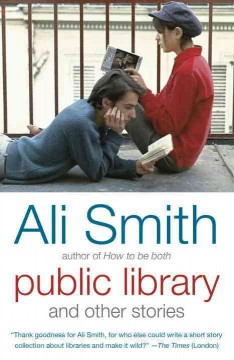 Public library and other stories by Smith, Ali