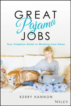 Great pajama jobs : how to land a job without the commute by Hannon, Kerry
