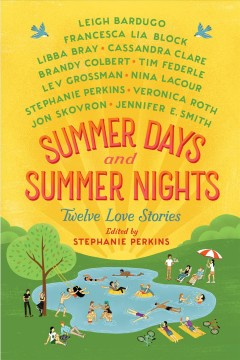 Summer days and summer nights : twelve love stories by