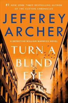 Turn a blind eye : a Detective William Warwick novel by Archer, Jeffrey