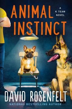 Animal instinct by Rosenfelt, David