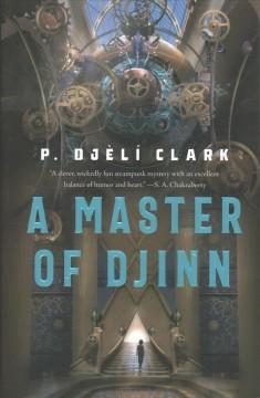 A Master of djinn by Clark, P. Djèlí