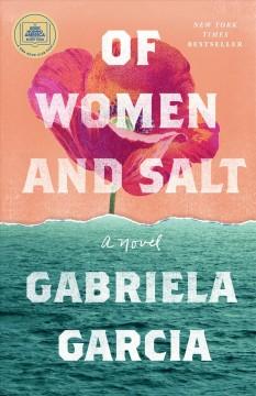 Of women and salt by Garcia, Gabriela