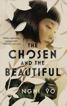 The chosen and the beautiful by Vo, Nghi.