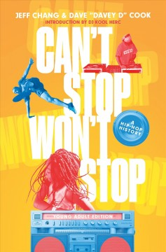 Can't stop won't stop : a hip-hop history by Chang, Jeff
