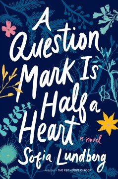 A question mark is half a heart by Lundberg, Sofia