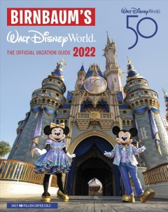 Birnbaum's 2022 Walt Disney World : the official vacation guide. by