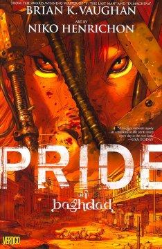 Pride of Baghdad : inspired by a true story = Kibriyā' Baghdād by Vaughan, Brian K.