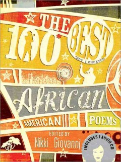 The 100 best African American poems : (*but I cheated) by