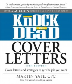 Knock 'em dead cover letters : cover letters and strategies to get the job you want by Yate, Martin John