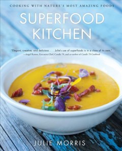 Superfood kitchen : cooking with nature