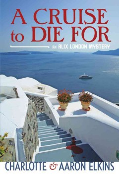 A cruise to die for by Elkins, Charlotte.