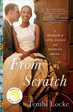 From scratch : a memoir of love, Sicily, and finding home by Locke, Tembi
