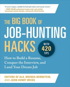 The big book of job-hunting hacks : how to build a résumé, conquer the interview, and land your dream job by Bernstein, Brenda