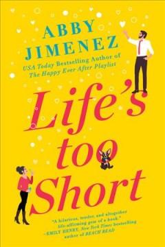 Life's too short by Jimenez, Abby