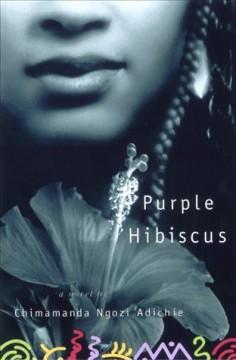 Purple hibiscus by Adichie, Chimamanda Ngozi