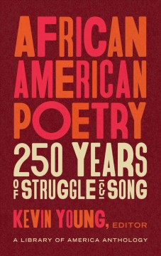 African American poetry : 250 years of struggle & song by