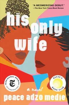 His only wife : a novel by Medie, Peace A.