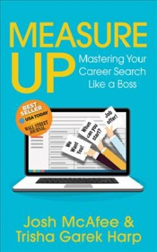 Measure up : mastering your career search like a boss by McAfee, Josh