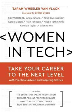Women in tech : take your career to the next level with practical advice and inspiring stories by Van Vlack, Tarah Wheeler