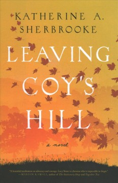 Leaving Coy's Hill : a novel by Sherbrooke, Katherine A.