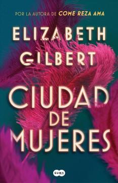Ciudad de mujeres by Gilbert, Elizabeth