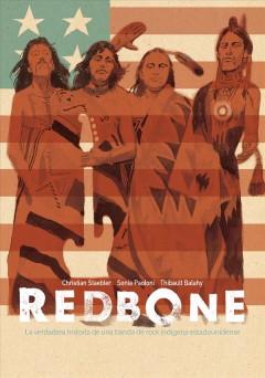 Redbone : la verdadera historia de una banda de rock indigena estadounidense by Staebler, Christian,  (Illustrator)
