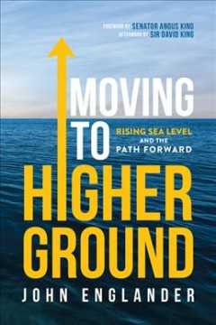 Moving to high ground : rising sea level and the path forward by Englander, John
