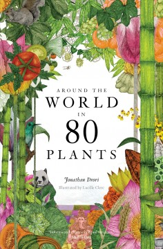 Around the world in 80 Plants by Drori, Jonathan.