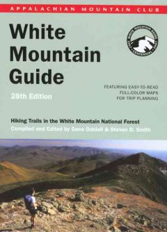 The Appalachian Mountain Club's White Mountain guide : hiking trails in the White Mountain National Forest by