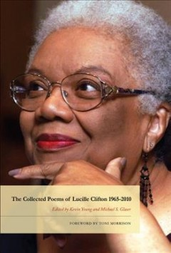 The collected poems of Lucille Clifton 1965-2010 by Clifton, Lucille