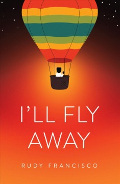 I'll fly away: poems by Francisco, Rudy