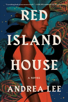 Red Island House : a novel by Lee, Andrea