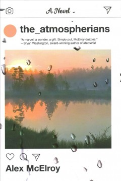 The atmospherians : a novel by McElroy, Alex