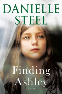Finding Ashley : a novel by Steel, Danielle