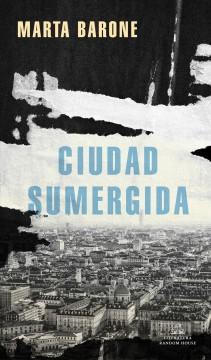 Ciudad sumergida by Barone, Marta.