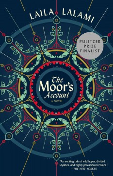The Moor's account : a novel by Lalami, Laila
