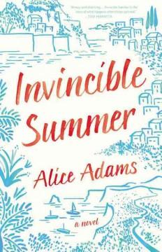 Invincible summer : a novel by Adams, Alice