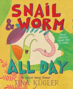 Snail and Worm all day