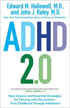 ADHD 2.0 : new science and essential strategies for thriving with distraction--from childhood through adulthood by Hallowell, Edward M.