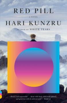 Red pill : a novel by Kunzru, Hari