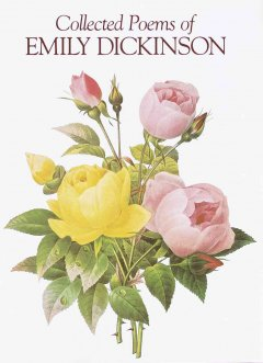 Collected poems of Emily Dickinson by Dickinson, Emily