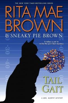 Tail Gait : a Mrs. Murphy Mystery by Brown, Rita Mae